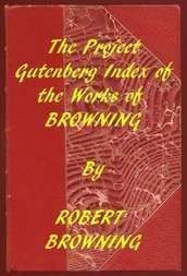 Index of the Project Gutenberg Works of Robert Browning