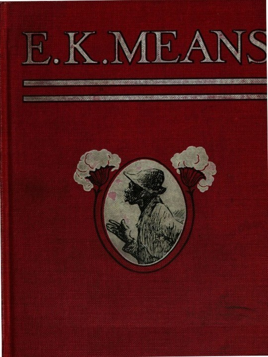 E. K. Means Is This a Title? It Is Not. It Is the Name of a Writer of Negro Stories, Who Has Made Himself So Completely the Writer of Negro Stories That His Book Needs No Title