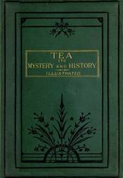 Tea Its Mystery and History