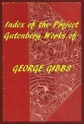 Index of the Project Gutenberg Works of George Gibbs