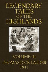 Legendary Tales of the Highlands (Volume 3 of 3) A sequel to Highland Rambles