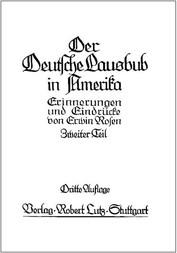 Der Deutsche Lausbub in Amerika (2/3) Erinnerungen und Eindrücke Zweiter Teil
