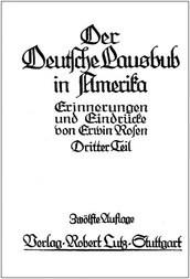 Der Deutsche Lausbub in Amerika (3/3) Erinnerungen und Eindrücke. Dritter Teil