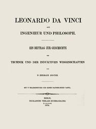 Leonardo da Vinci als Ingenieur und Philosoph Ein Beitrag zur Geschichte der Technik und der induktiven Wissenschaften