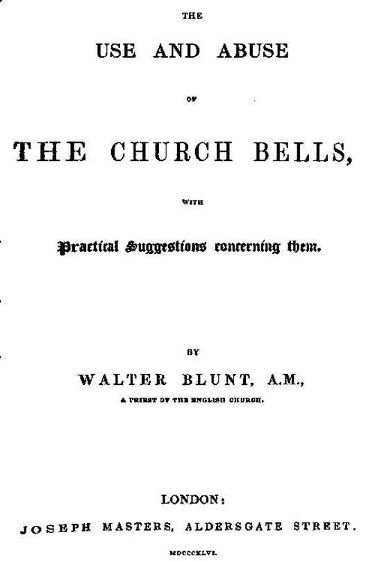 The Use and Abuse of Church Bells With Practical Suggestions concerning Them