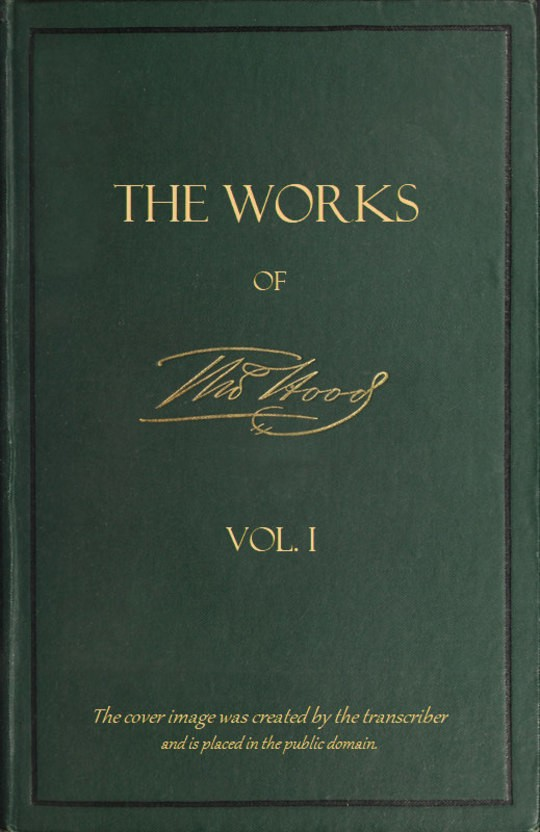 The Works of Thomas Hood; Vol. I (of XI) Comic and Serious, in Prose and Verse, With All the Original Illustrations