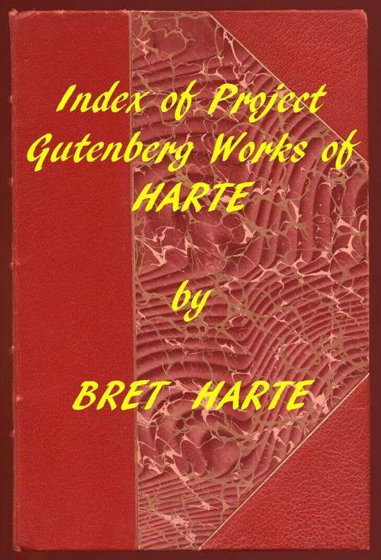 Index of the Project Gutenberg Works of Bret Harte