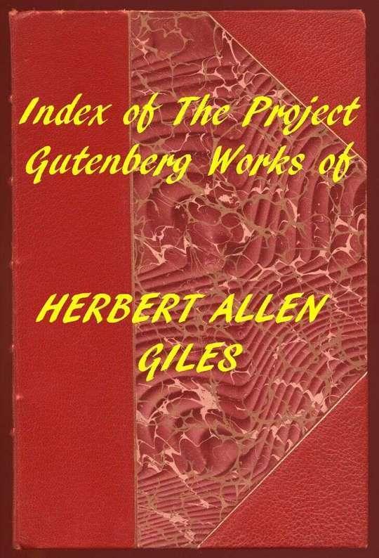 Index of the Project Gutenberg Works of Herbert Allen Giles
