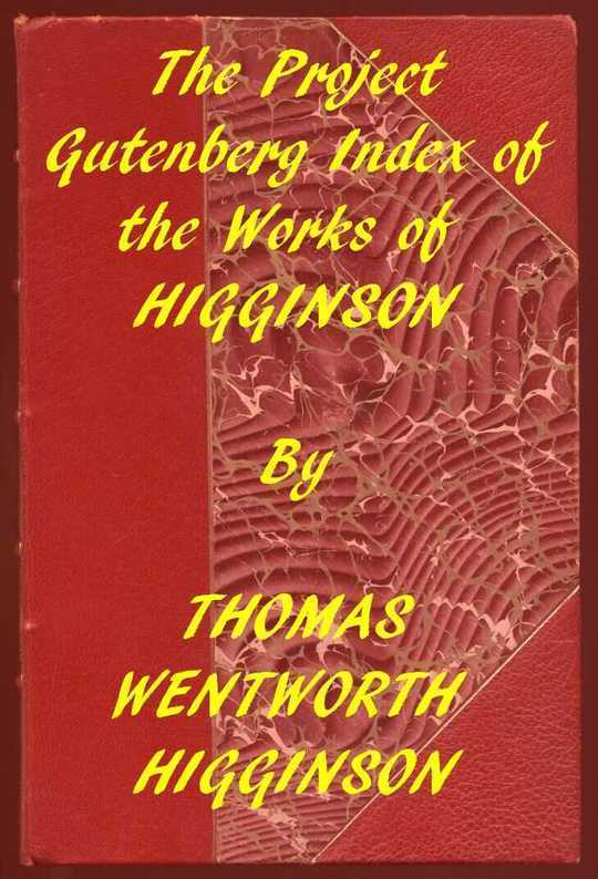 Index of the Project Gutenberg Works of T. W. Higginson