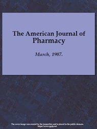 The American Journal of Pharmacy March, 1907