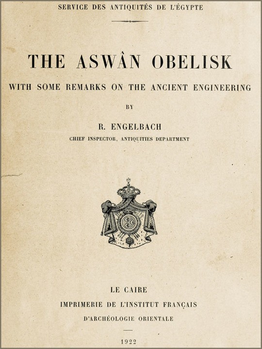 The Aswân Obelisk With some remarks on the Ancient Engineering