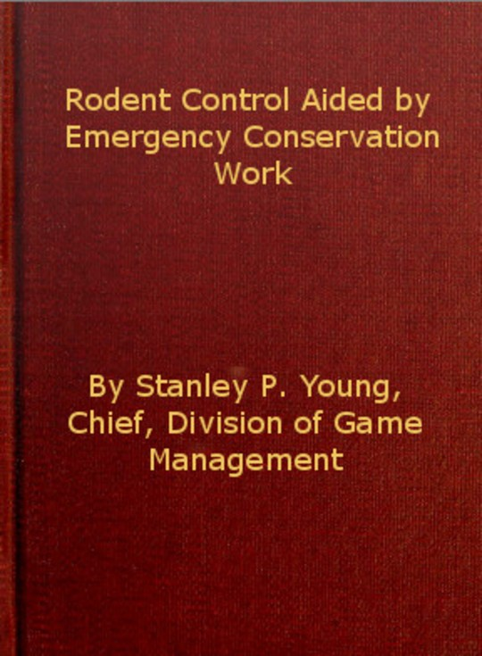 Wildlife Research and Management Leaflet BS-54: Rodent Control Aided by Emergency Conservation Work