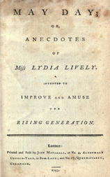May Day; or, Anecdotes of Miss Lydia Lively Intended to improve and amuse the rising generation