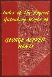 Index of the Project Gutenberg Works of George Alfred Henty