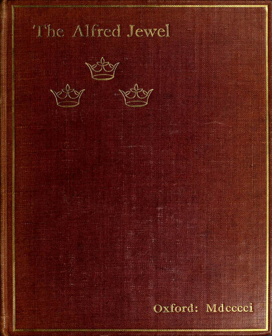 The Alfred Jewel An Historical Essay