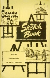 Santa Fe Sketch Book History and Sketches of the City Different