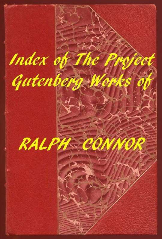 Index of the Project Gutenberg Works of Ralph Connor