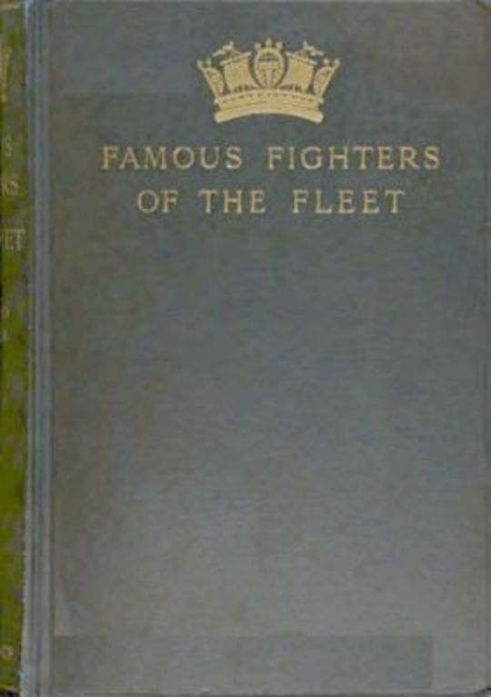 Famous Fighters of the Fleet Glimpses through the Cannon Smoke in the Days of the Old Navy