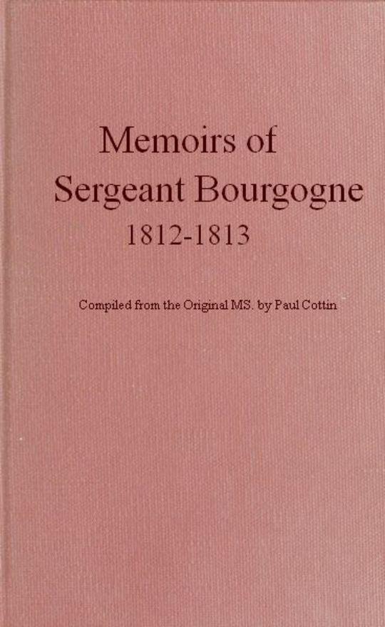 Memoirs of Sergeant Bourgogne, 1812-1813