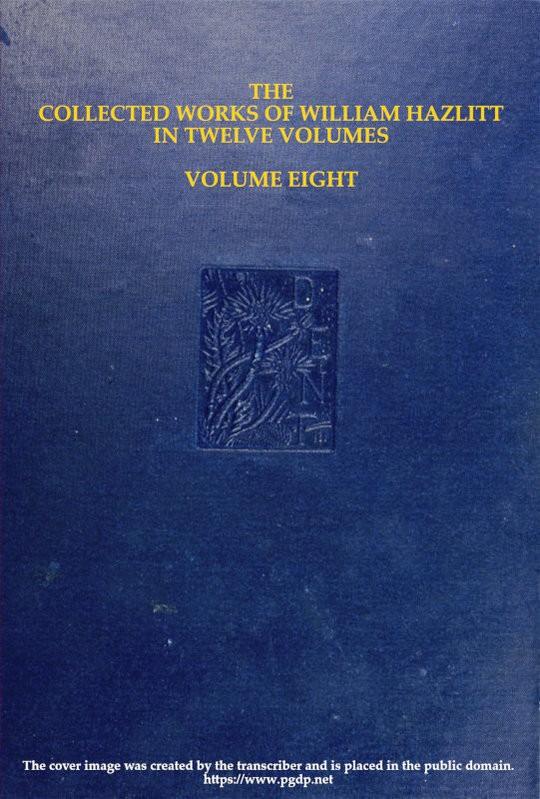 The Collected Works of William Hazlitt Vol. 8 of 12