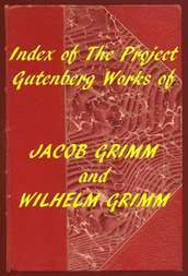 Index of the Project Gutenberg Works of the Brothers Grimm