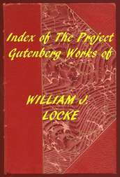 Index of the Project Gutenberg Works of William J. Locke