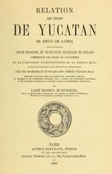 Collection de documents dans les langues indigènes, volume troisième Relation des choses de Yucatan de Diego de Landa