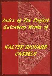 Index of the Project Gutenberg Works of Walter Richard Cassels