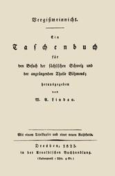 Vergißmeinnicht Ein Taschenbuch für den Besuch der sächsischen Schweiz und der angränzenden Theile Böhmens