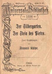 Der Silbergarten. Der Stein des Pietro. Zwei Erzählungen