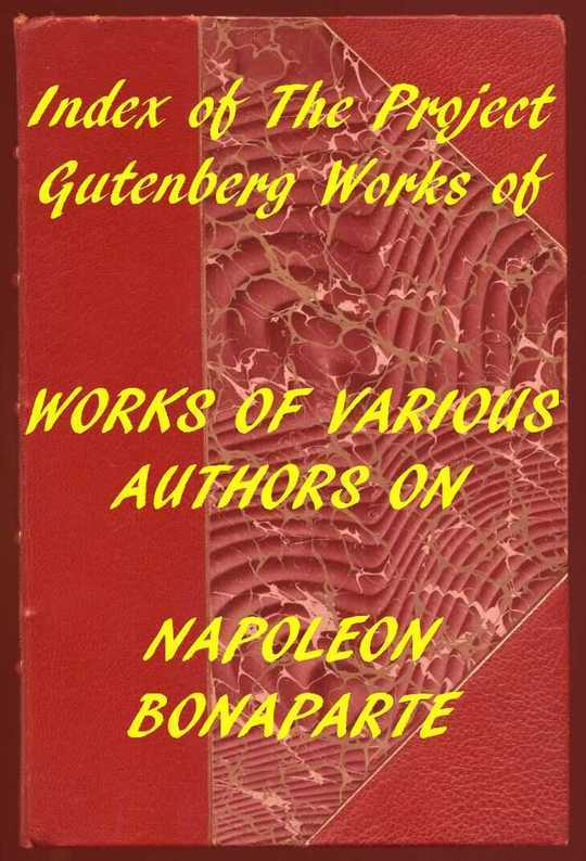 Index of the PG Works of Various Authors on Napoleon Bonaparte