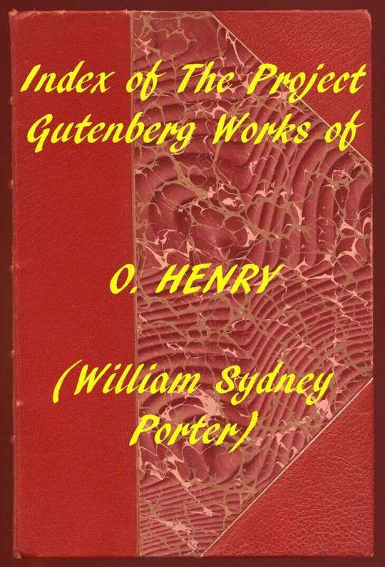 Index of the Project Gutenberg Works of O. Henry