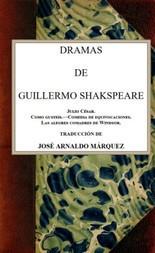 Dramas de Guillermo Shakspeare Julio César; Como gusteis; Comedia de equivocaciones; Las alegres comadres de Windsor