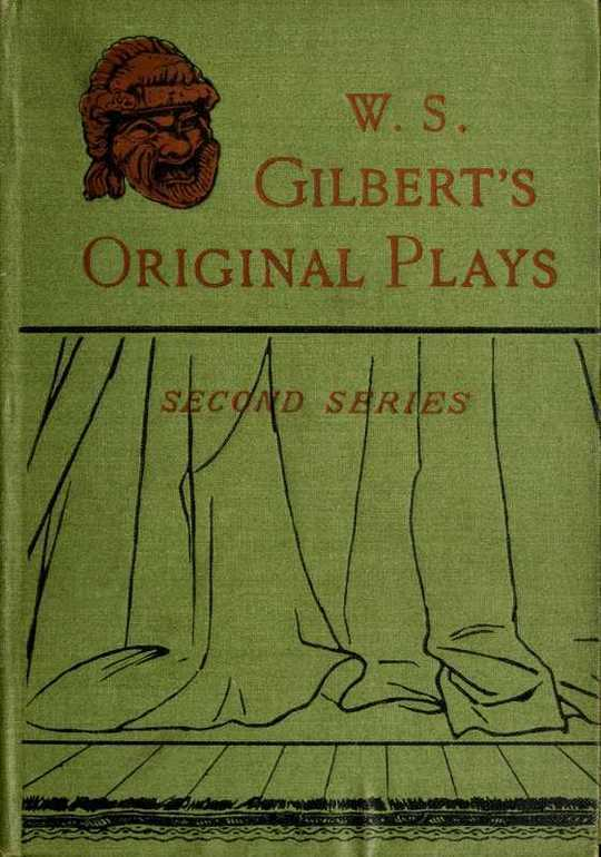Original Plays, Second Series Broken Hearts, Engaged, Sweethearts, Dan'l Druce, Gretchen, Tom Cobb, The Sorcerer, H.M.S. Pinafore, The Pirates of Penzance