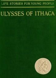 Ulysses of Ithaca Life Stories for Young People