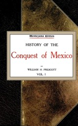 History of the Conquest of Mexico; vol. 1/4