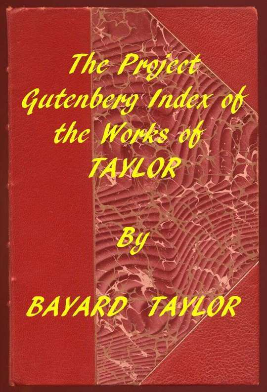 Index of the Project Gutenberg Works of Bayard Taylor