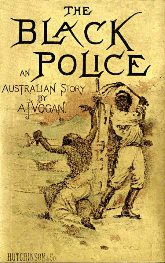 The Black Police A Story of Modern Australia
