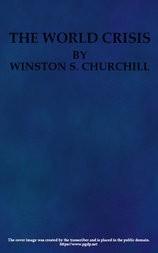 The World Crisis, Volume I (of VI)