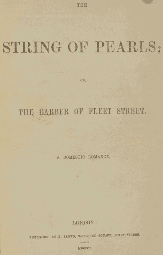 The String of Pearls The Barber of Fleet Street. A Domestic Romance.