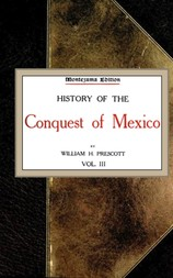 History of the Conquest of Mexico; vol. 3/4