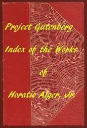 Index of the Project Gutenberg Works of Horatio Alger, Jr.