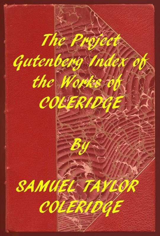 Index of the Project Gutenberg Works of Samuel Taylor Coleridge