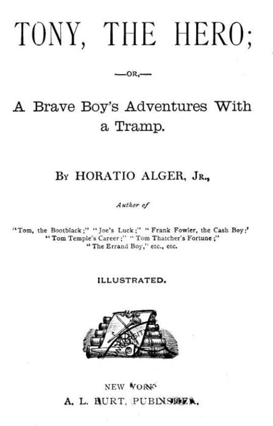 Tony, The Hero A Brave Boy's Adventures with a Tramp
