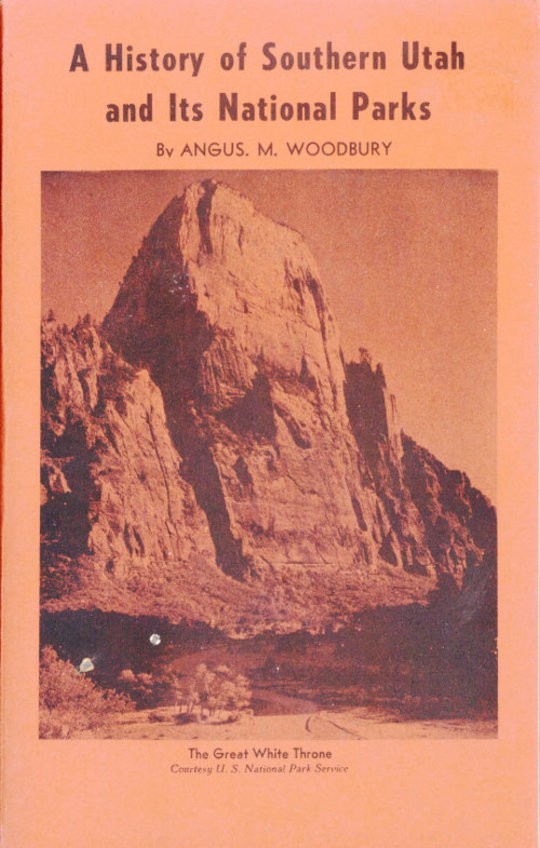 A History of Southern Utah and its National Parks (Revised)