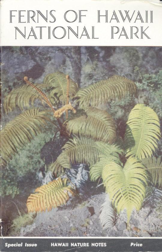 Ferns of Hawaii National Park Hawaii Nature Notes, Vol. V, No. 1, June 1952