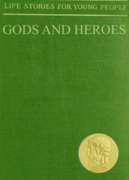 Gods and Heroes Life Stories for Young People