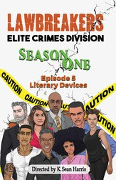 Lawbreakers Elite Crimes Division Season One Episode 5: Literary Devices