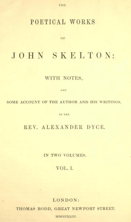 The Poetical Works of Skelton, Volume 1 (of 2)