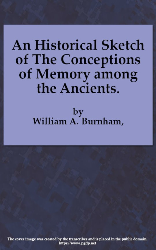 An Historical Sketch of the Conceptions of Memory among the Ancients